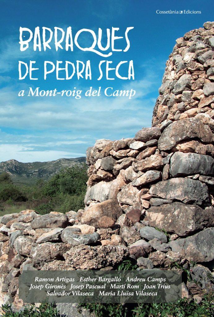 """""""Barraques de pedra seca a Mont-roig del Camp"""" d'Esther Bargalló i Martí Rom (Editorial Cossetània, 2007)"""