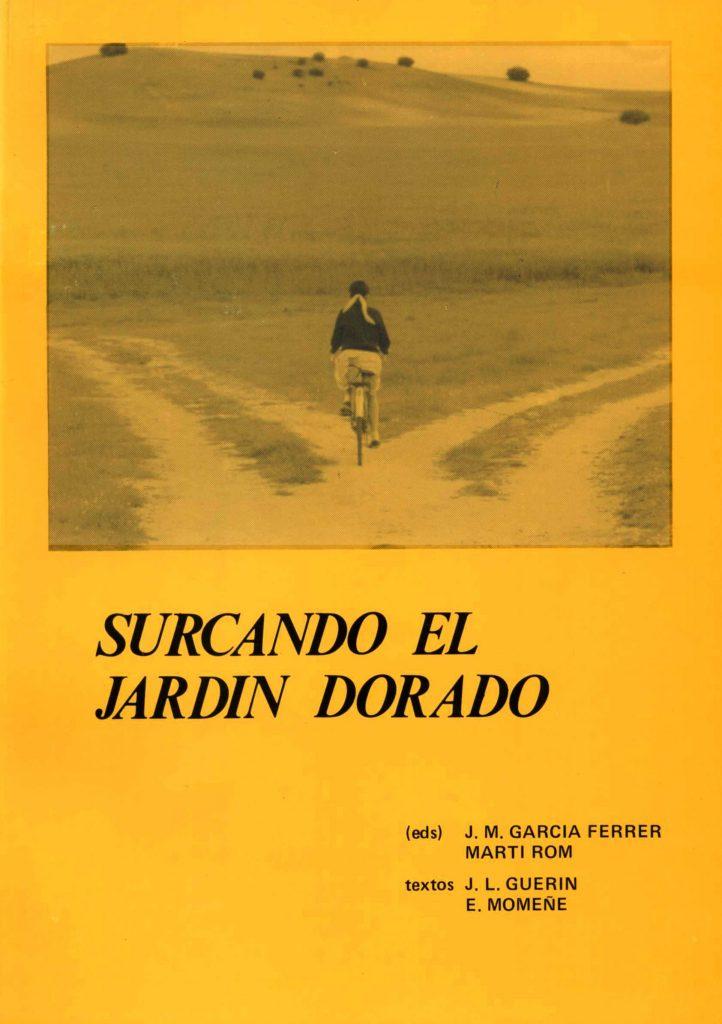 """""""Surcando el jardín Dorado (José Luis Guerín)"""" amb J.M. García Ferrer (C.C.A.E., 1984)"""