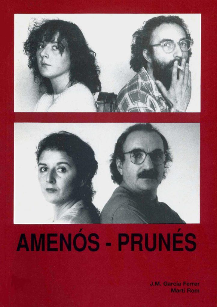 """""""Amenós- Prunés"""" amb J.M. García Ferrer (C.C.A.E., 1992)"""