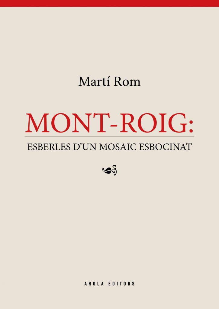 """Mont-roig: esberles d'un mosaic esbocinat"" de Martí Rom (Arola Editors, 2019)"