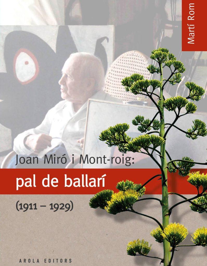 """""""Joan Miró i Mont-roig: pal de ballarí (1911-1929)"""" de Martí Rom (Arola Editors, 2012)"""